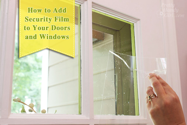 How to Add Security Film to Glass Doors u0026 Windows | Pretty Handy Girl & Install Security Film to a Glass Door and Protect Your Home - Pretty ...