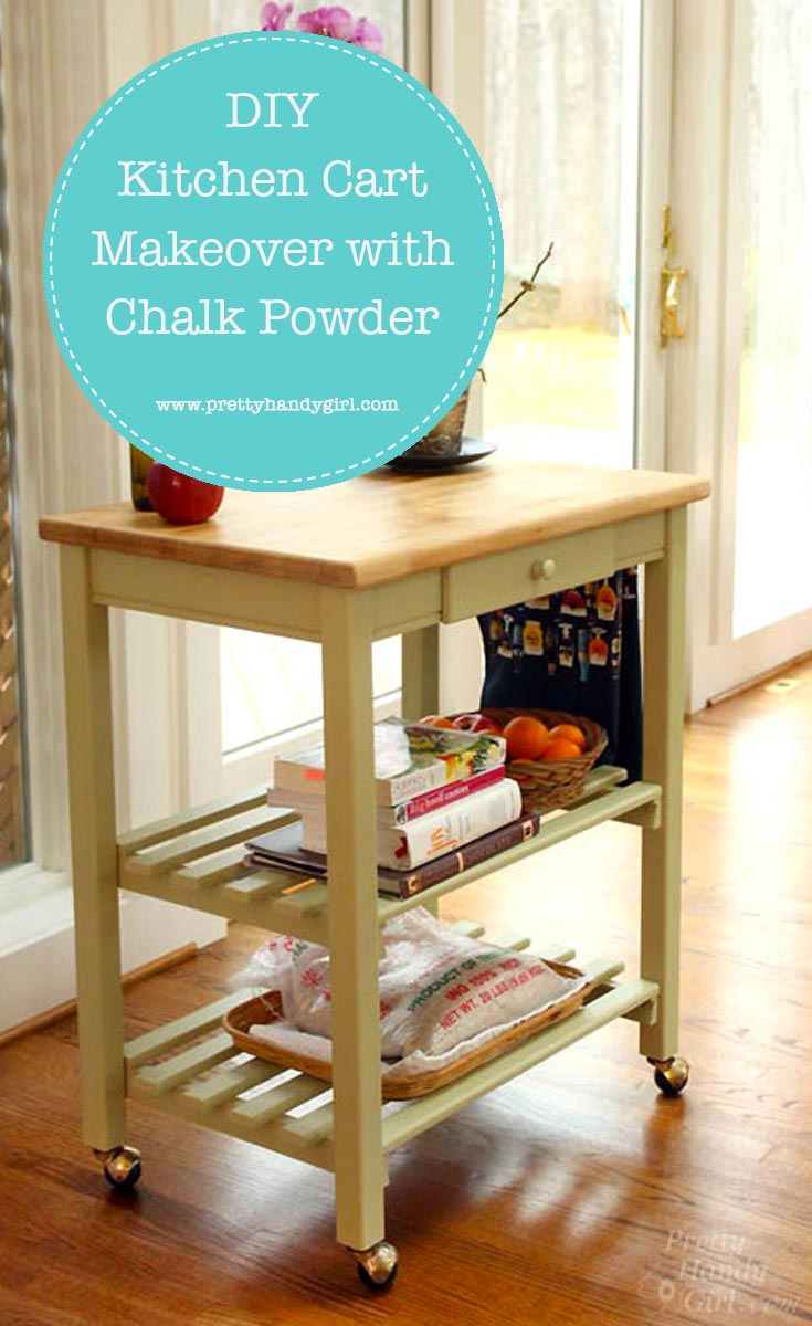 Easily make over a kitchen cart with chalk powder and this tutorial from Pretty Handy Girl! | #prettyhandygirl #chalkpowder #DIY #painttutorial