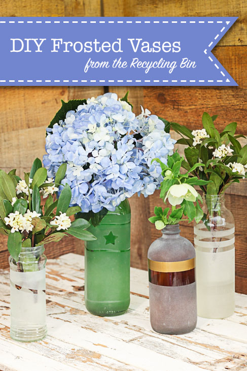 Pretty Handy Girl & Frosted Glass Vases from the Recycling Bin - Pretty Handy Girl