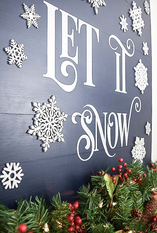 This Let it Snow sign is the perfect addition to your holiday mantel!