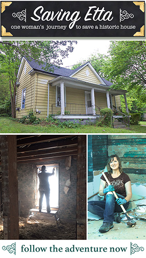 Saving Etta - Follow the Adventure to Flip a Historic House