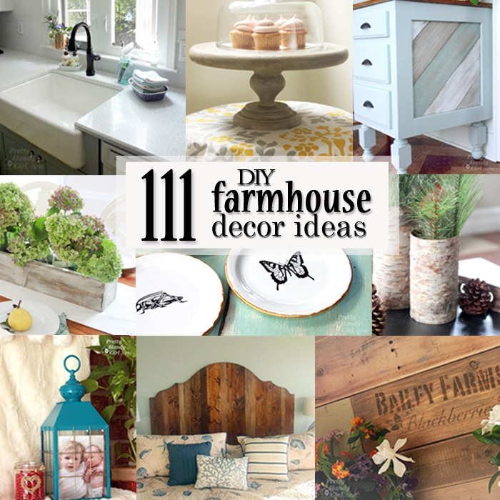 111 Diy Farmhouse Decor Ideas Pretty Handy Girl