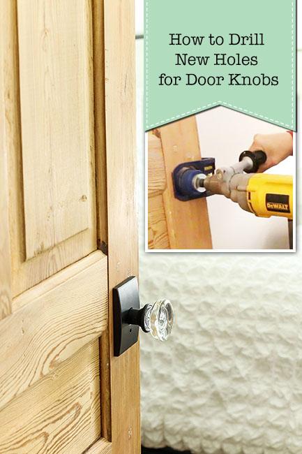 How to Drill New Door Knob Holes - Pretty Handy Girl