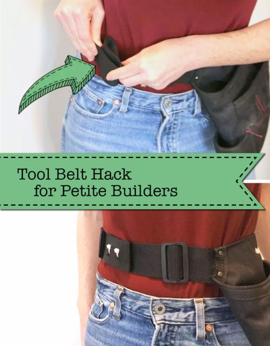 Tool Belt Hack for Petite Builders (and kids)
