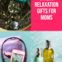 3 Unique Gift Ideas For Moms To Help Her Relax Feel Pampered