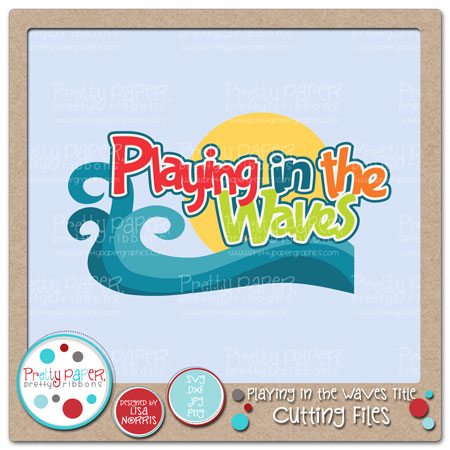 Playing in the Waves Title Cutting Files