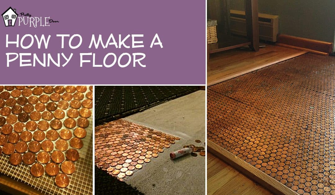 How To Make A Floor Out Of Real Pennies With A Penny Floor