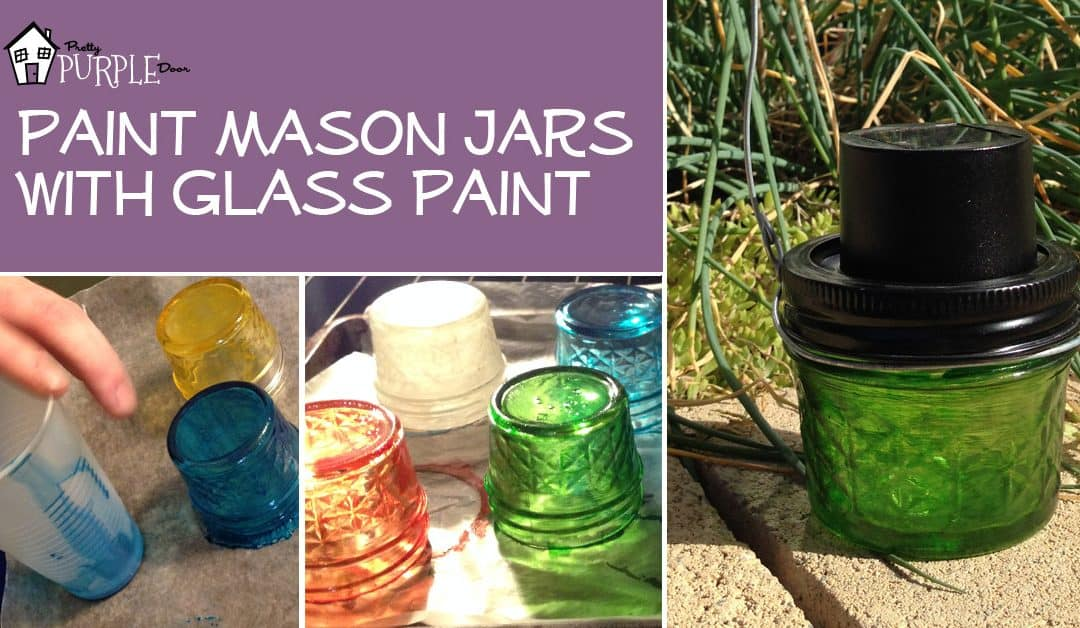 Paint Mason Jars with Glass Paint - Pretty Purple Door