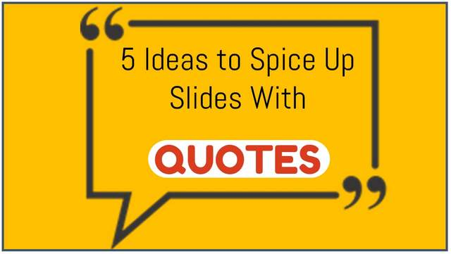 5 Ways to Spice Up Your Quotes in PowerPoint Slides