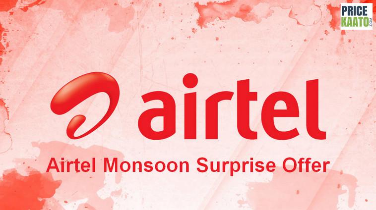Airtel Monsoon Surprise Offer Details