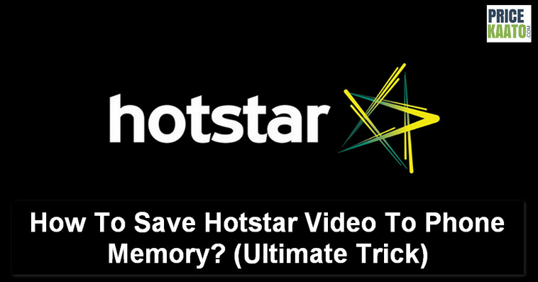 How To Save Hotstar Video To Phone Memory?