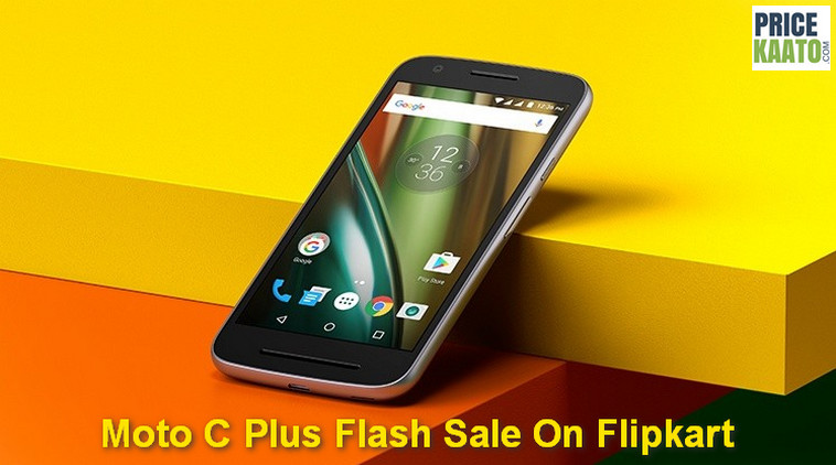 Moto C Plus Price In India Flash Sale On Flipkart Buy