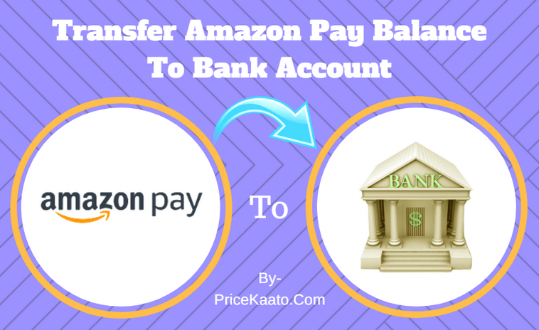 Transfer Amazon Pay Balance To Bank Account In India