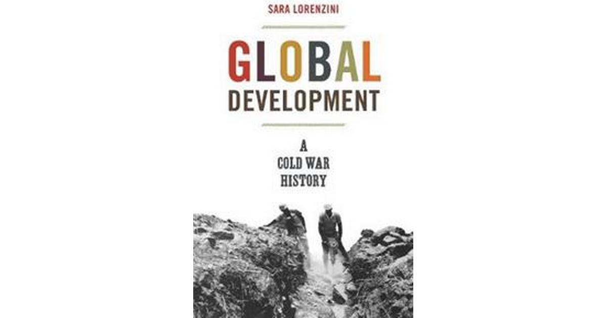 Global Development: A Cold War History (Hardcover, 2019