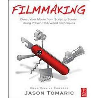 Filmmaking: Direct Your Movie from Script to Screen Using ...