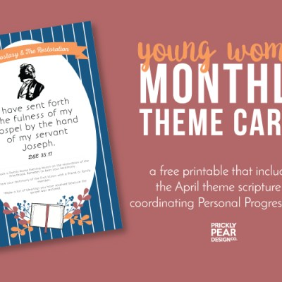 Young Women Monthly Theme Card | April – The Apostasy & The Restoration | Free Printable