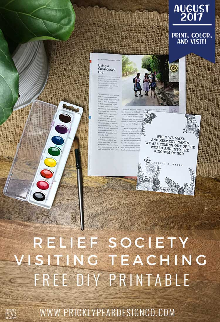 FREE Relief Society Visiting Teaching Printable for August 2017 | LDS Women | Living A Consecrated Life | Prickly Pear Design Co.