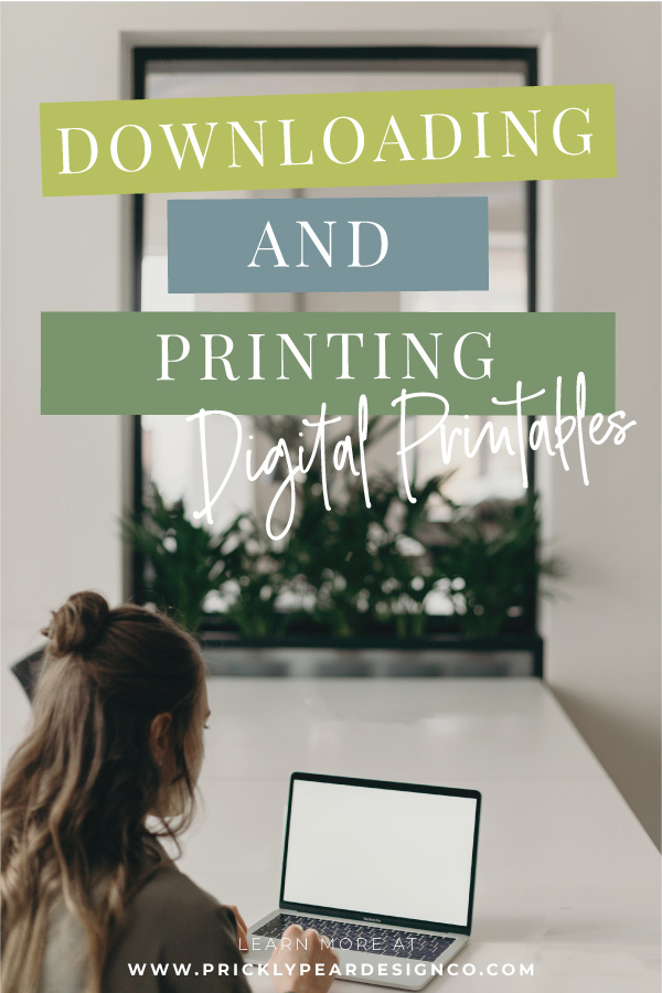Downloading and Printing Digital Printables from Prickly Pear Design Co.