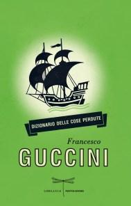 dizionariodellecoseperdute_francescoguccini
