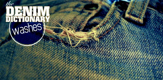 The Denim Dictionary  Washes