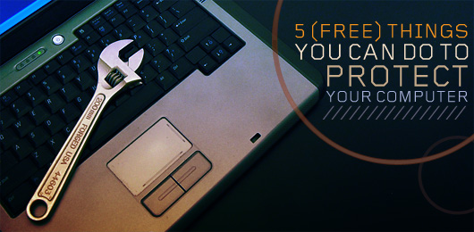 Five Free Things You Can Do To Protect Your Computer
