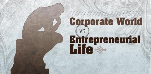 Corporate World vs Entrepreneurial Life