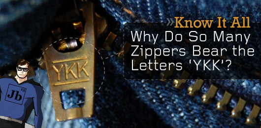 Know It All Why Do So Many Zippers Bear The Letters 'YKK'?