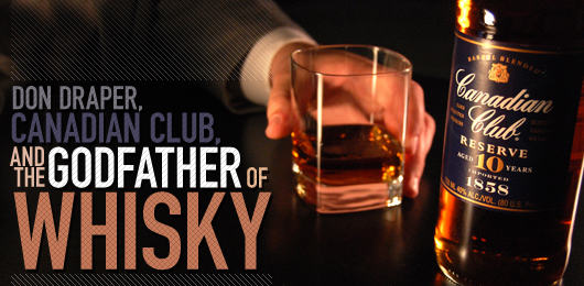 Inspirational Wallpapers Hd Free Download Don Draper Canadian Club Amp The Godfather Of Whisky