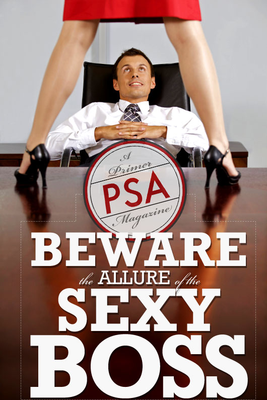 Beware the Allure of the Sexy Boss