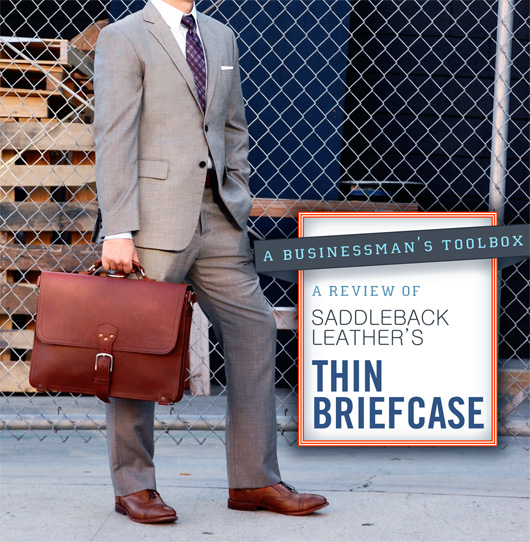 A Review of Saddleback Leathers Thin Briefcase