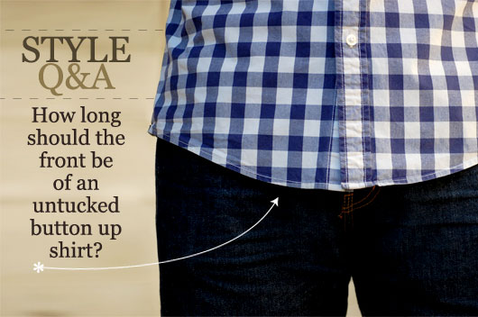 How Long Should The Front Be Of An Untucked Button Up Shirt?