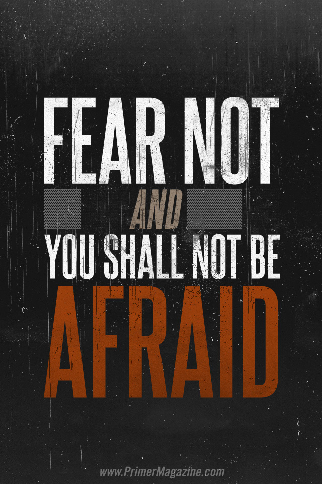 Wallpaper Saying Quotes Motivational Monday Fear Not And You Shall Not Be Afraid