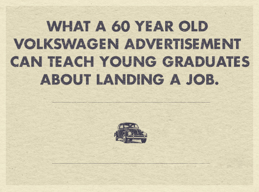 What a 60 Year Old Volkswagen Advertisement Can Teach Young Graduates About Landing a Job  Primer
