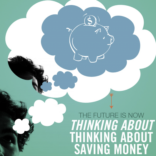 The Future is Now Thinking About Thinking About Saving Money  Primer