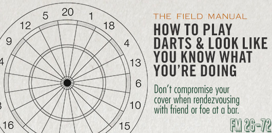 The Field Manual: How to Play Darts & Look Like You Know