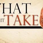 242 – What Is It Going To Take?