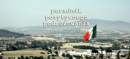 Wszystko, co trzeba wiedzieć jadąc do Włoch