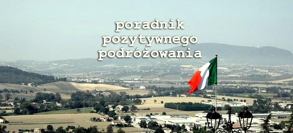 co trzeba wiedzieć jadąc do Włoch