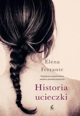 książki z akcją w Neapolu, Elena Ferrante, Historia ucieczki, Elena Ferrante Genialna Przyjaciółka