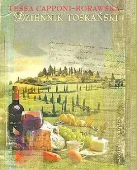 książki o Włoszech, książki z Italią w tle, Tessa Capponi Borawska, Dziennik toskański