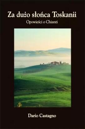 książki o Toskanii, książki o Włoszech, książki z Italią w tle, Dario Castagno, Za dużo słońca Toskanii