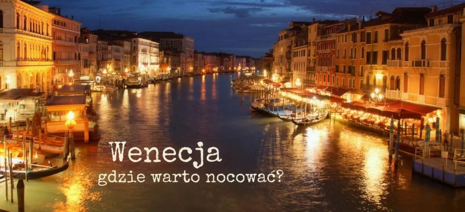 Wenecja, wenecja noclegi, noclegi w Wenecji, gdzie nocować w wenecji, noclegi Wenecja, tanie noclegi wenecja, wenecja gdzie spać, Wenecja informacje praktyczne, wenecja noclegi, zwiedzanie Wenecji