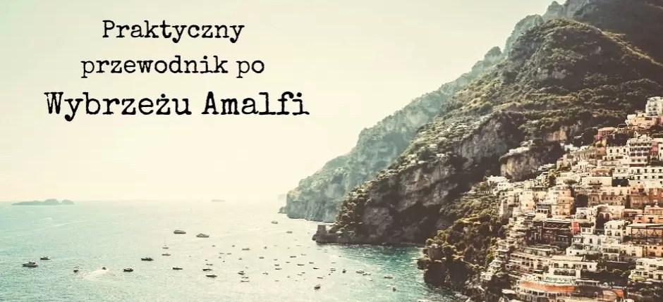 przewodnik po Wybrzeżu Amalfi, Wybrzeże Amalfi