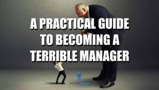 A Practical Guide to Becoming a Terrible Manager