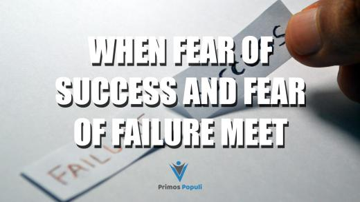 When Fear of Success and Fear of Failure Meet