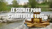 Le secret pour s'habituer à tout