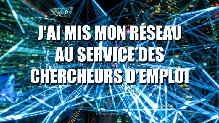 J'ai mis mon réseau au service des chercheurs d'emploi