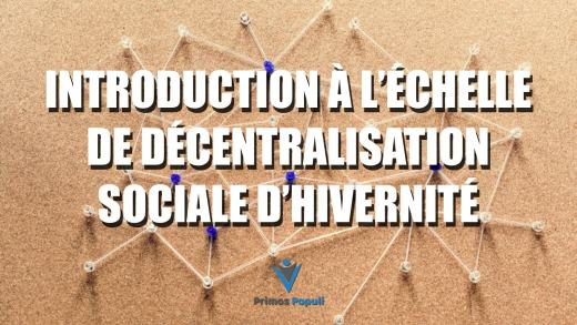 Introduction à l'Échelle de Décentralisation Sociale d'Hivernité