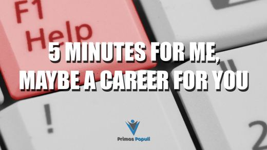 5 Minutes For Me, Maybe a Career For You