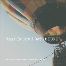 This Is How I Get It DONE Series - Chris Freimond